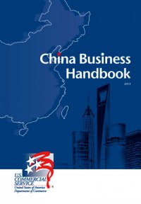 The 2013 U.S. Commercial Service China Business Handbook