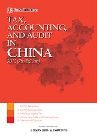 Tax, Accounting and Audit in China 2015 (7th Edition)