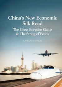 China's New Economic Silk Road: The Great Eurasian Game & The String of Pearls (HARD COPIES)